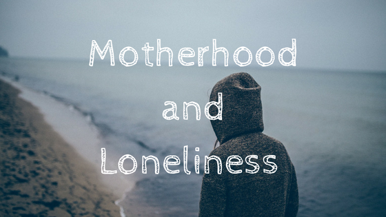 motherhood-and-loneliness